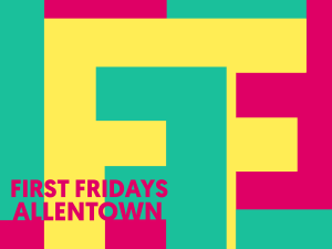 Greater Allentown First Fridays