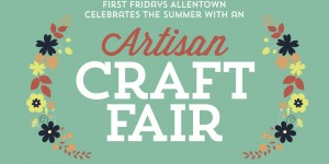 Allentown First Fridays Artisan Craft Fair